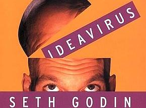 Unleashing the IDEA Virus by Seth Godin