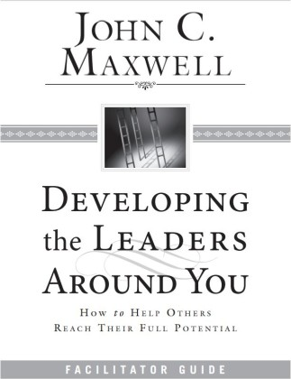 JohnMaxwell-DevelopingTheLeadersAroundYou
