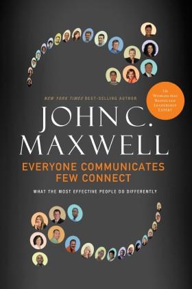 JohnMaxwell-everyonecommunicatesfewconnect