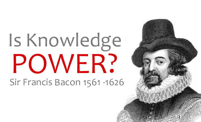 francis bacon knowledge is power essay Get access to francis bacon knowledge is power essays only from anti essays listed results 1 - 30 get studying today and get the grades you want only.